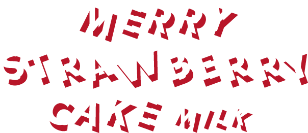 MERRY STRAWBERRY CAKE MILK